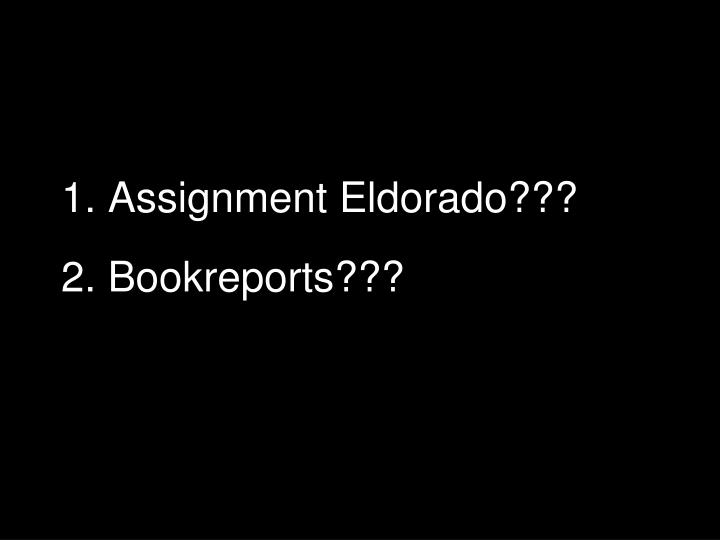 1. Assignment Eldorado???