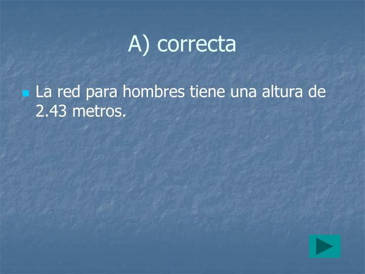 A) correcta