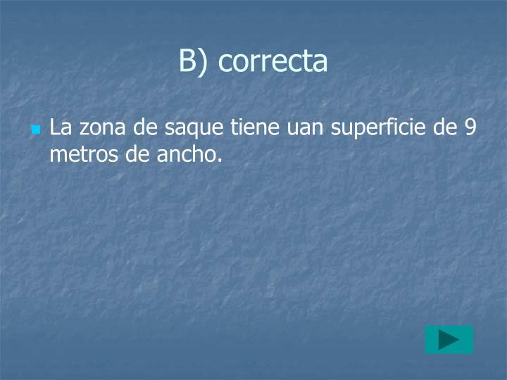 B) correcta