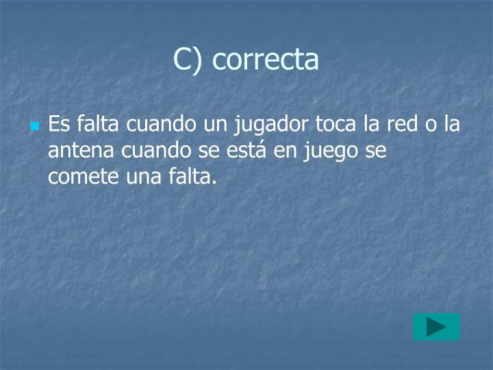 C) correcta