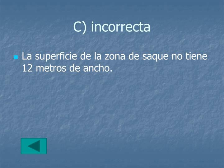 C) incorrecta