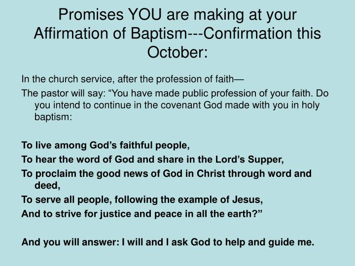 Promises YOU are making at your Affirmation of Baptism---Confirmation this October: