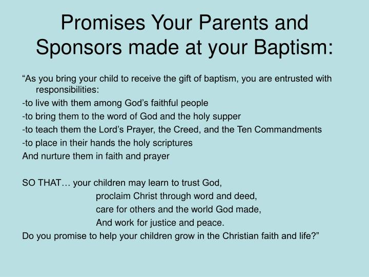 Promises Your Parents and Sponsors made at your Baptism: