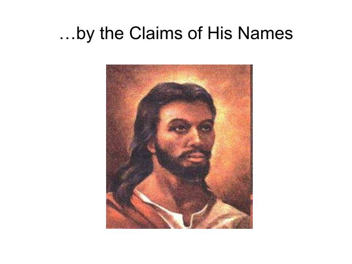 …by the Claims of His Names
