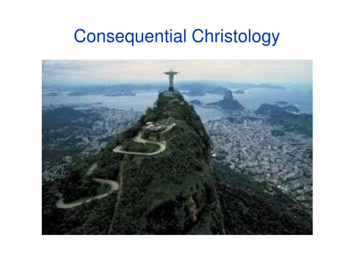 Consequential Christology