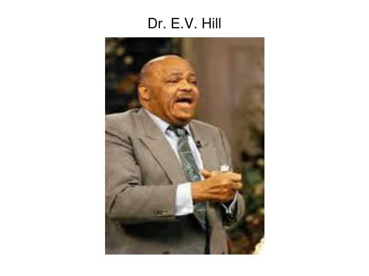 Dr. E.V. Hill