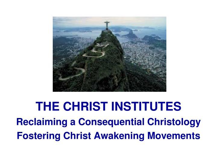 THE CHRIST INSTITUTES