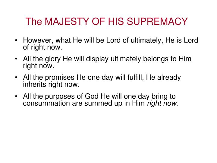 The MAJESTY OF HIS SUPREMACY