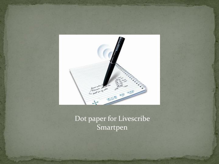 Dot paper for Livescribe Smartpen