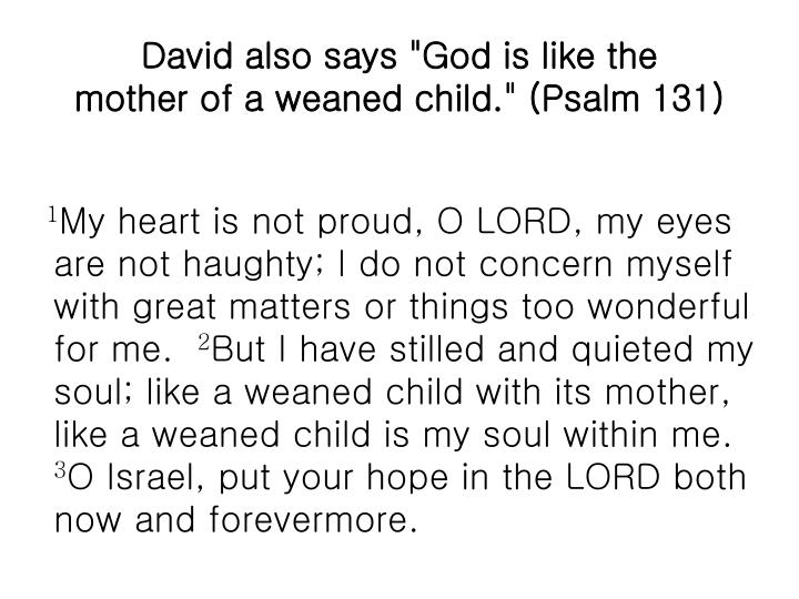 "David also says ""God is like the"