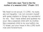 david also says god is like the mother of a weaned child psalm 131