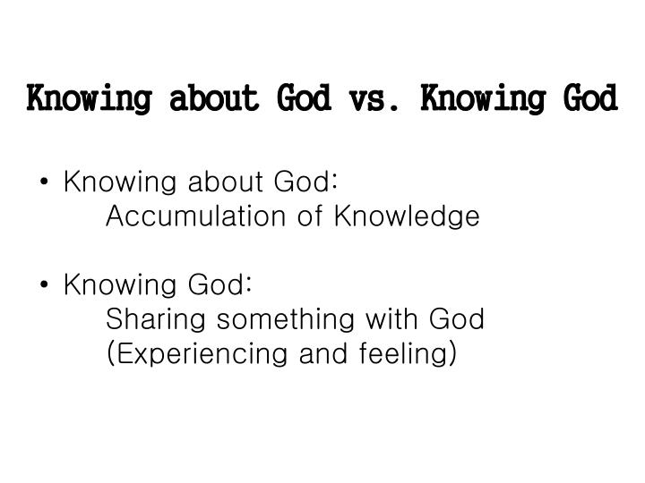 Knowing about God vs. Knowing God