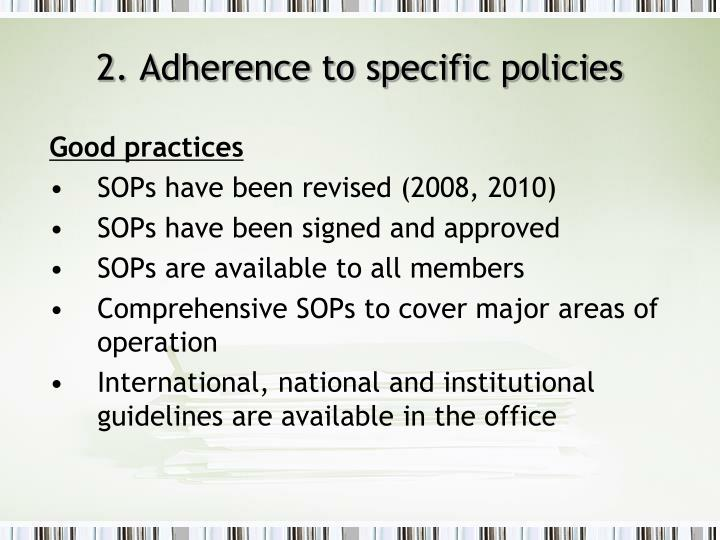 2. Adherence to specific policies
