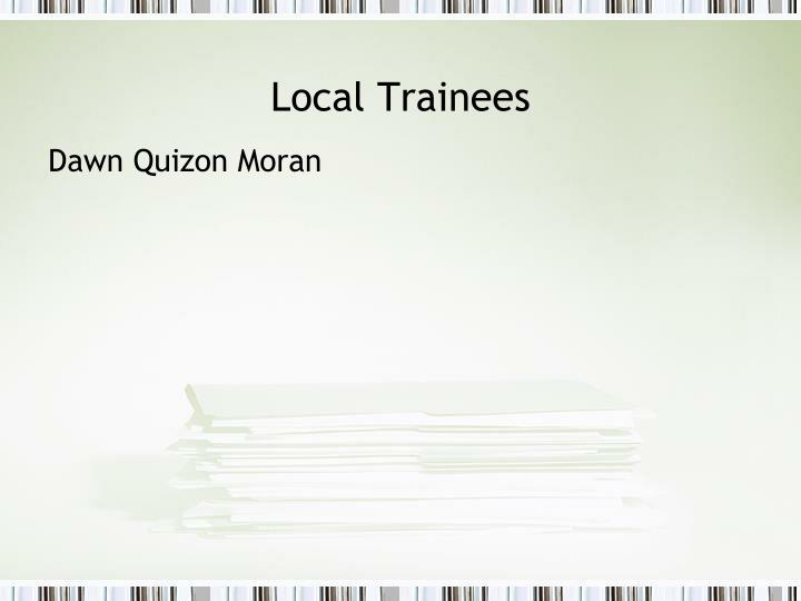 Local Trainees