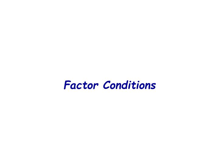 Factor Conditions