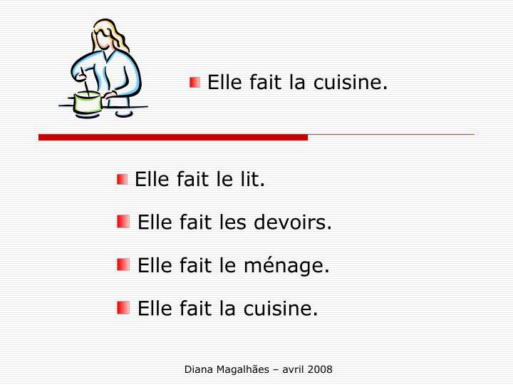Elle fait la cuisine.