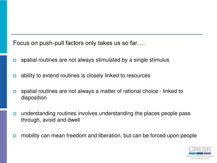Focus on push-pull factors only takes us so far….