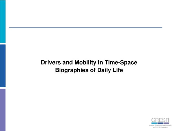 Drivers and Mobility in Time-Space