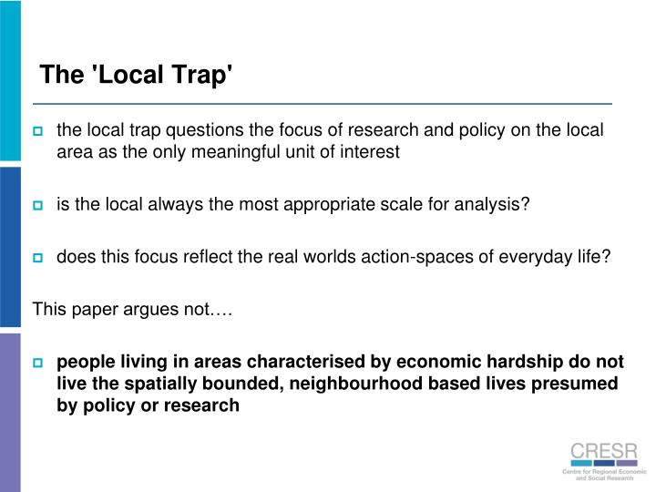The 'Local Trap'