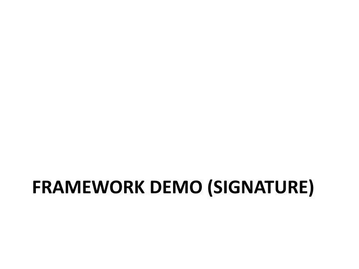 Framework Demo (Signature)
