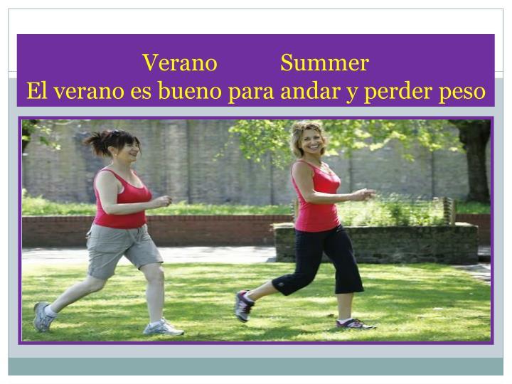 Verano           Summer