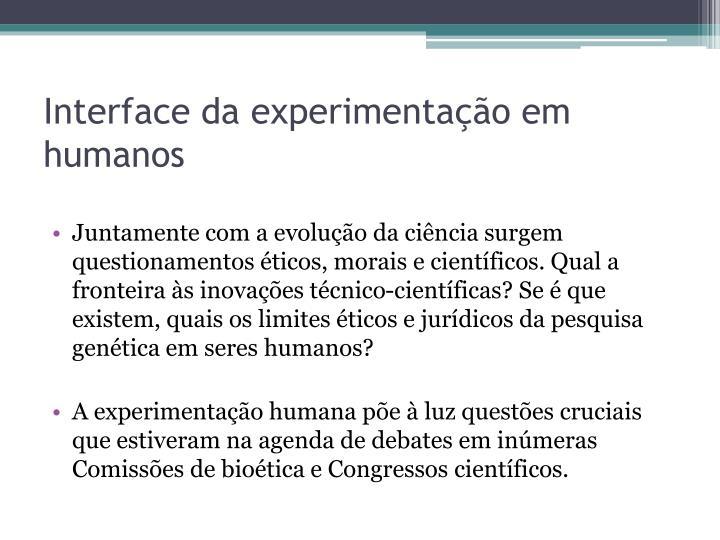 Interface da experimentação em humanos