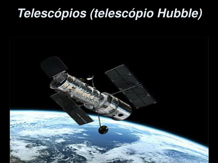 Telescópios (telescópio Hubble)
