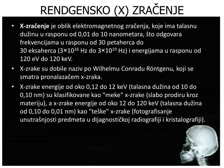 RENDGENSKO (X) ZRAČENJE