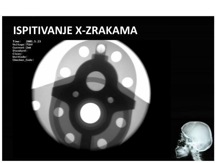 ISPITIVANJE X-ZRAKAMA