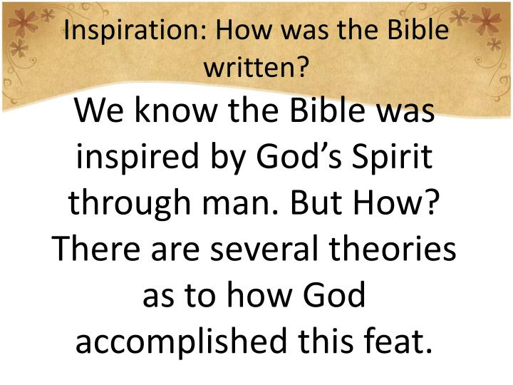 Inspiration: How was the Bible written?