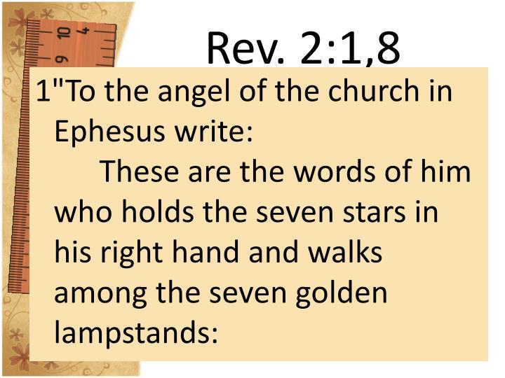 Rev. 2:1,8