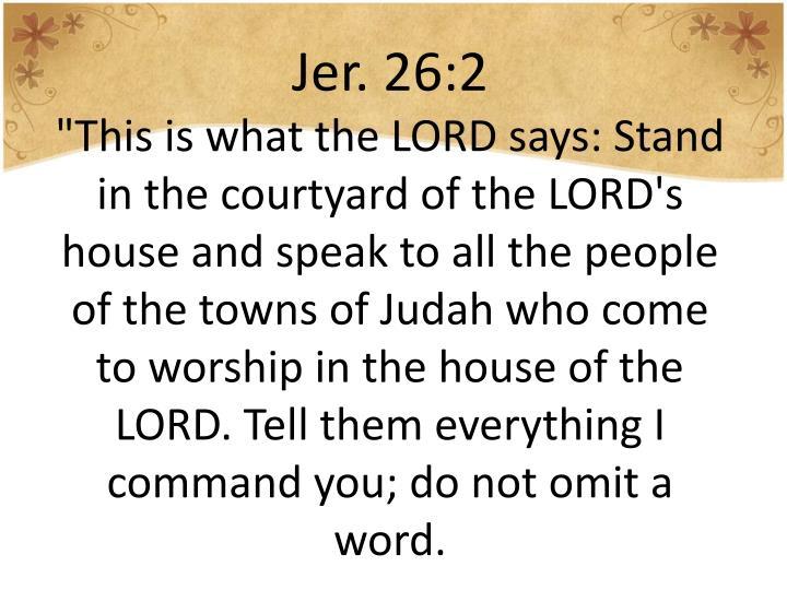 Jer. 26:2