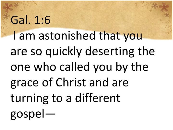 Gal. 1:6