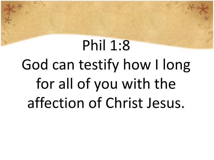 Phil 1:8