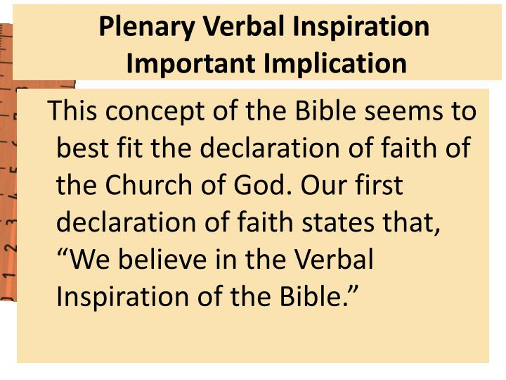 """This concept of the Bible seems to best fit the declaration of faith of the Church of God. Our first declaration of faith states that, """"We believe in the Verbal Inspiration of the Bible."""""""