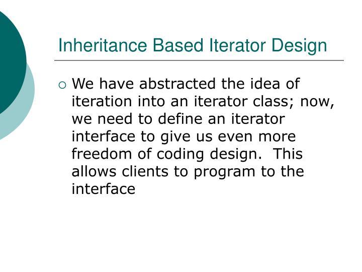 Inheritance Based Iterator Design