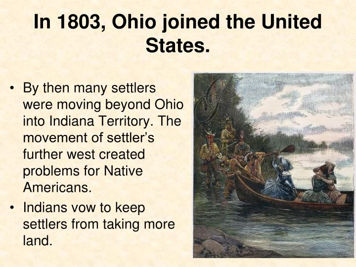 In 1803, Ohio joined the United States.