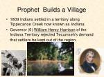 prophet builds a village