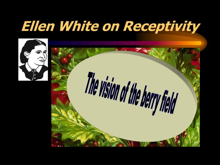 Ellen White on Receptivity