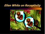 ellen white on receptivity7