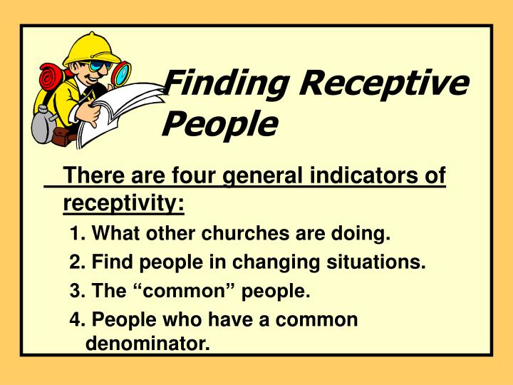 Finding Receptive People