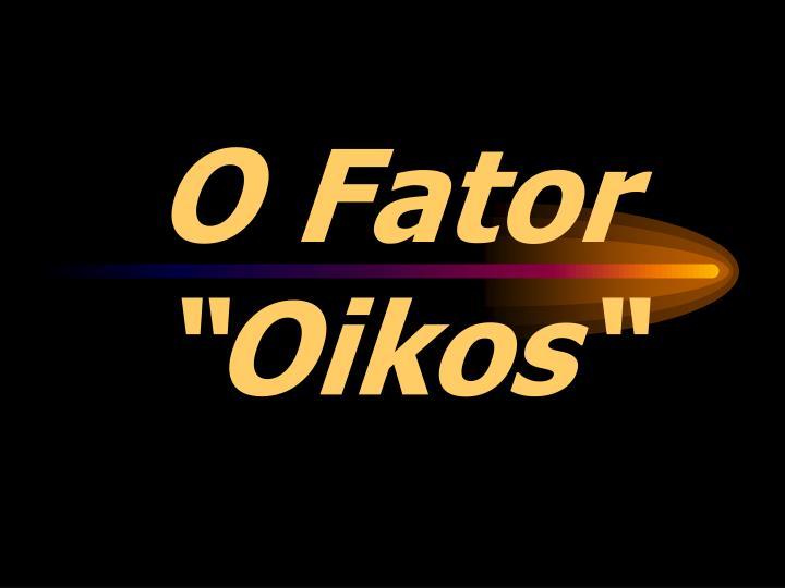 """O Fator """"Oikos"""""""