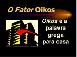 o fator oikos2
