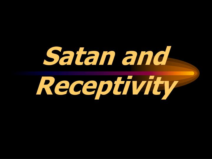 Satan and Receptivity