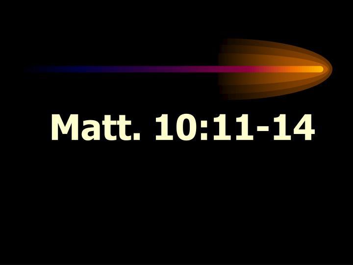 Matt. 10:11-14