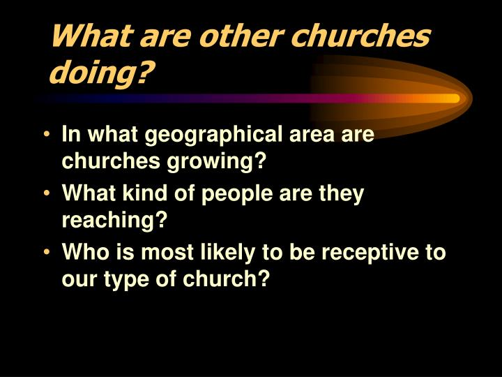 What are other churches doing?