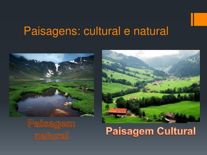 Paisagens: cultural e natural
