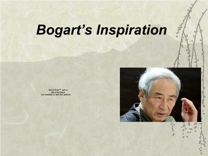 Bogart's Inspiration