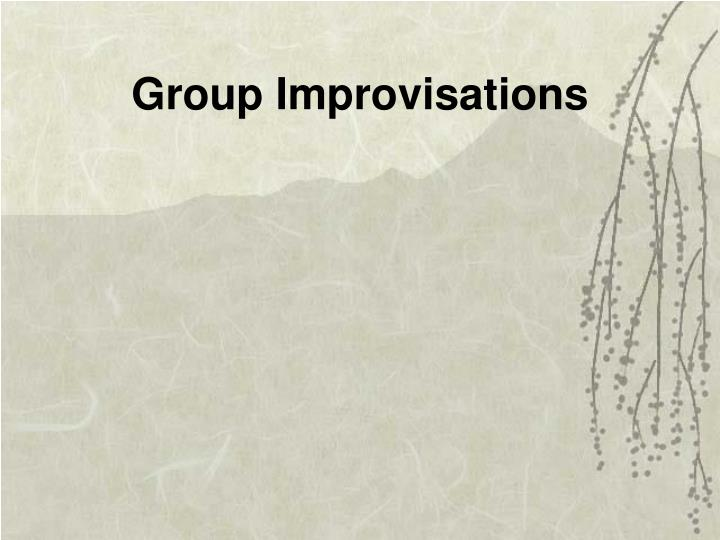 Group Improvisations