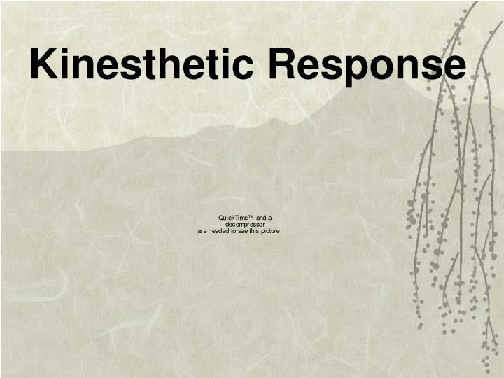 Kinesthetic Response